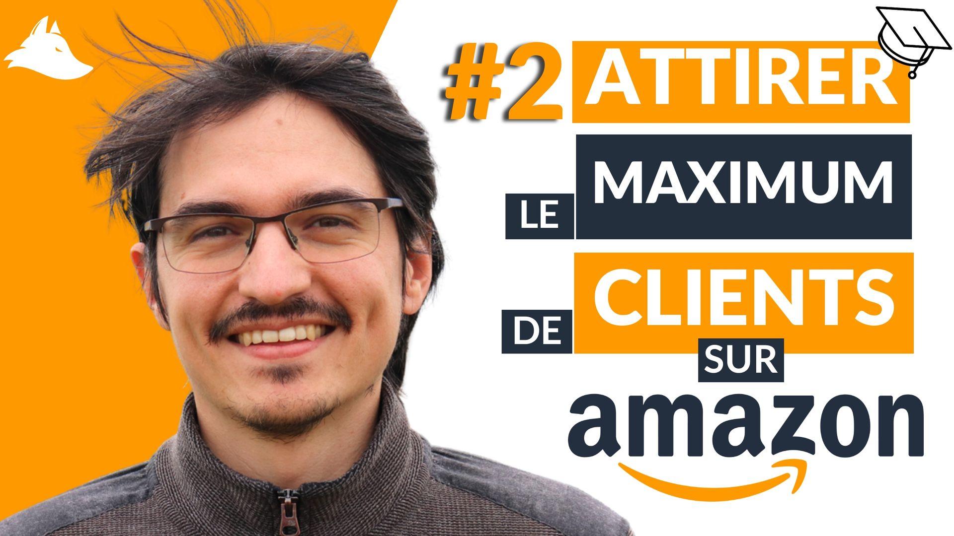 Les clés pour ATTIRER un maximum de clients sur Amazon FBA – Mini-formation Intellifox – 2/4