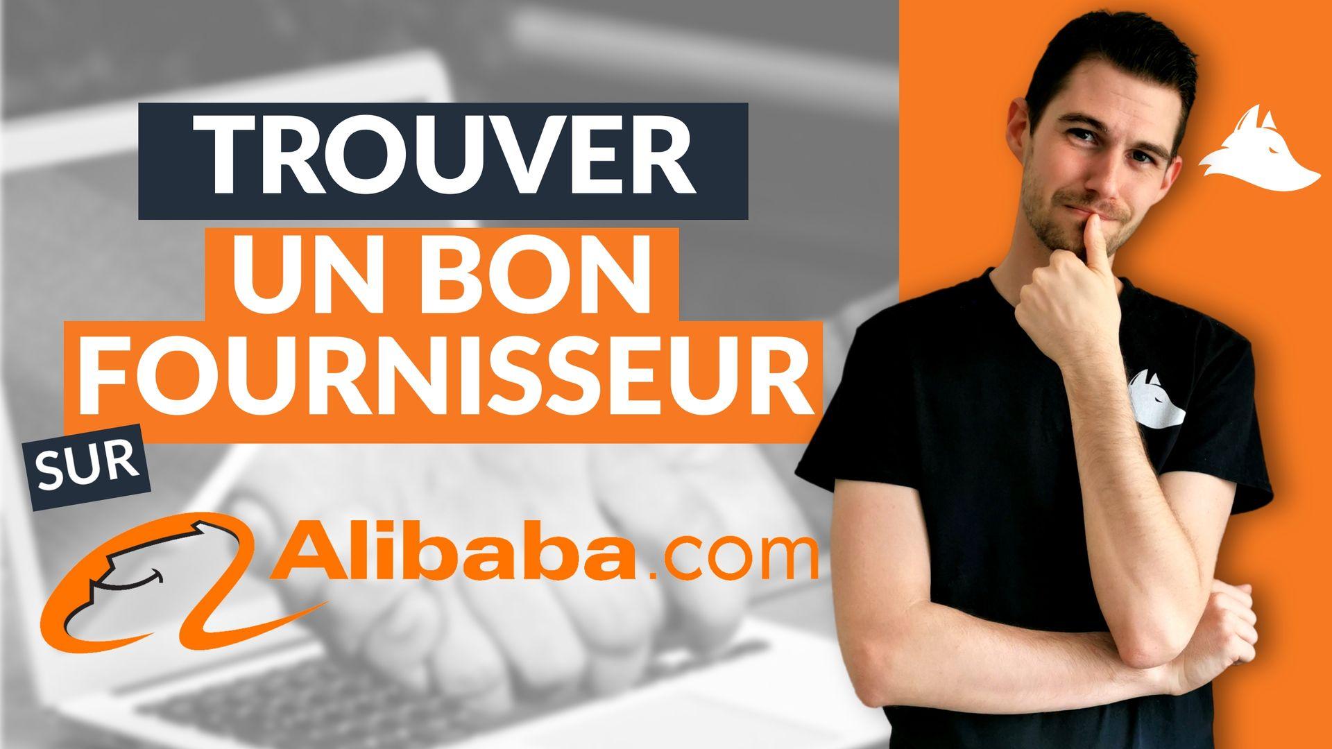 Comment trouver un bon fournisseur sur Alibaba ?